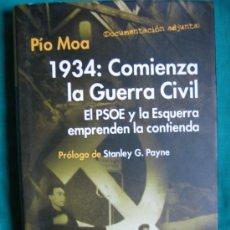 Libros de segunda mano: GUERRA CIVIL ESPAÑOLA. 1934: COMIENZA LA GUERRA CIVIL POR PIO MOA. Lote 36122054