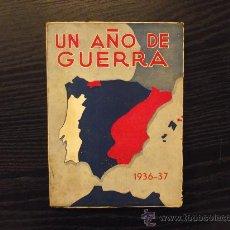 Libros de segunda mano: UN AÑO DE GUERRA 1936-37, REPUBLICA, ANONIMO. Lote 36336573