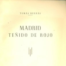 Libros de segunda mano: TOMÁS BORRÁS. MADRID, TEÑIDO DE ROJO. MADRID, 1962. REPYGC. Lote 36036717