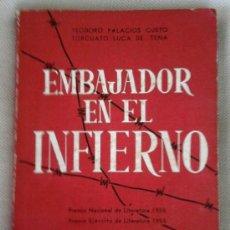 Libros de segunda mano: LIBRO-EMBAJADOR EN EL INFIERNO- AÑO 1956,DIVISION AZUL,EPOCA,III REICH-OJE-FALANGE-OJE-GUERRA CIVIL. Lote 36404190
