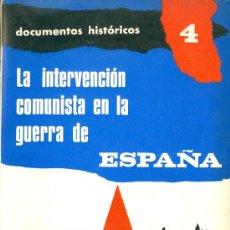 Libros de segunda mano: J. MANUEL MARTINEZ BANDE. LA INTERVENCIÓN COMUNISTA EN LA GUERRA DE ESPAÑA. MADRID, 1965. REPYGC.. Lote 77247803