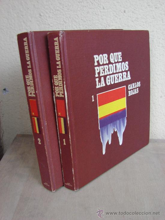 POR QUE PERDIMOS LA GUERRA. CARLOS ROJAS. 2 TOMOS. 1970 (Libros de Segunda Mano - Historia - Guerra Civil Española)