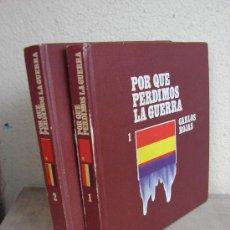 Libros de segunda mano: POR QUE PERDIMOS LA GUERRA. CARLOS ROJAS. 2 TOMOS. 1970. Lote 36599616