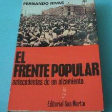 Libros de segunda mano: EL FRENTE POPULAR, ANTECEDENTES DE UN ALZAMIENTO. FERNANDO RIVAS. Lote 36617237