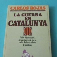 Libros de segunda mano: LA GUERRA EN CATALUNYA. CARLOS ROJAS. Lote 36617287