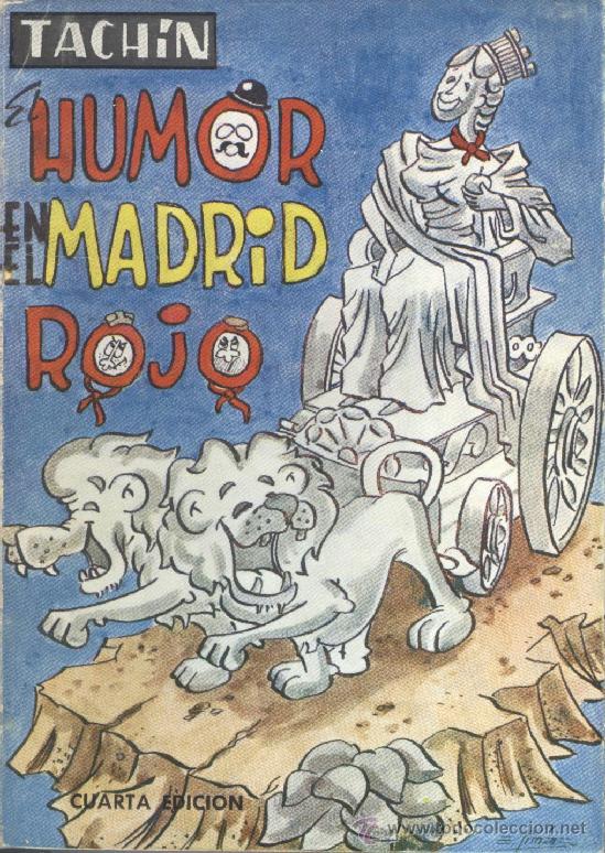 TACHÍN. EL HUMOR EN EL MADRID ROJO. 4ª ED. MADRID, 1971. REPYGC (Libros de Segunda Mano - Historia - Guerra Civil Española)