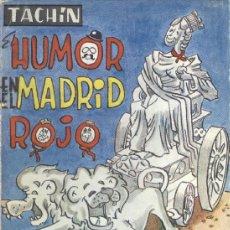 Libros de segunda mano: TACHÍN. EL HUMOR EN EL MADRID ROJO. 4ª ED. MADRID, 1971. REPYGC. Lote 37066289