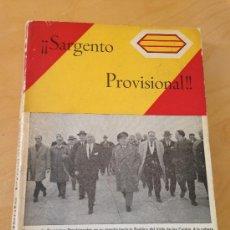 Libros de segunda mano: SPANISH CIVIL WAR. ¡SARGENTO PROVISIONAL! A TODOS AQUELLOS QUE HICIERON LA GUERRA LARGA PAZ. Lote 37187030