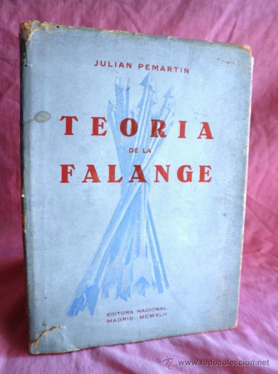 TEORIA DE LA FALANGE - JULIAN PEMARTIN. (Libros de Segunda Mano - Historia - Guerra Civil Española)