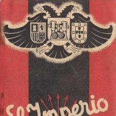 Libros de segunda mano: EL IMPERIO DE ESPAÑA. SERVICIO DE PRENSA Y PROPAGANDA DE F.E. Y J.O.N-S. (ED. LIBERTAD, C.1937). Lote 37443991