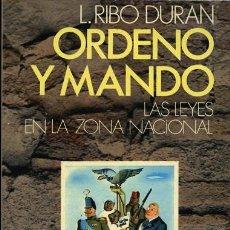 Libros de segunda mano - Ordeno y mando. Las leyes en la zona nacional. L. Ribo Durán - 37485528