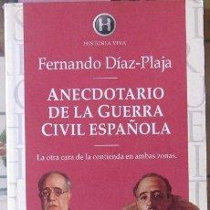 Libros de segunda mano: ANECDOTARIO DE LA GUERRA CIVIL ESPAÑOLA. FERNANDO DÍAZ-PLAJA 1998. Lote 37514671