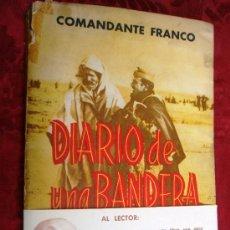 Libros de segunda mano: DIARIO DE UNA BANDERA. COMANDANTE FRANCO. Lote 37607396