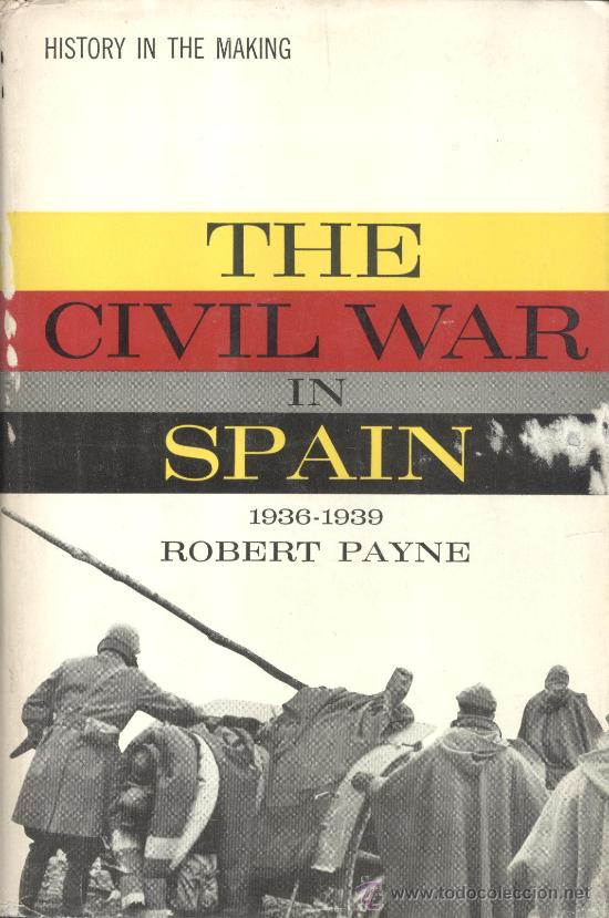 Libros de segunda mano: Robert PAYNE. The Civil War in Spain, 1936-1939. New York, 1962. Repygc - Foto 1 - 37816437