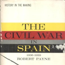 Libros de segunda mano: ROBERT PAYNE. THE CIVIL WAR IN SPAIN, 1936-1939. NEW YORK, 1962. REPYGC. Lote 37816437