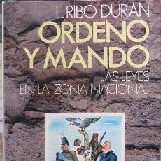 Libros de segunda mano - ORDENO Y MANDO (LAS LEYES EN LA ZONA NACIONAL). L. Ribó Durán - 37896270