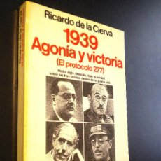 Libros de segunda mano: 1939, AGONÍA Y VICTORIA : (EL PROTOCOLO 277) / CIERVA, RICARDO DE LA. Lote 53077216