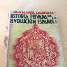 Libros de segunda mano: 1938.- HISTORIA PRIVADA DE LA REVOLUCIÓN ESPAÑOLA. JOSE MANUEL ALCÁNTARA. SPANISH CIVIL WAR.. Lote 38031608
