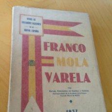 Libros de segunda mano: 1937.- FRANCO, MOLA, VARELA. VIDAS DE SOLDADOS ILUSTRES. SPANISH CIVIL WAR.. Lote 38031667