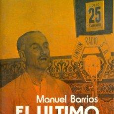 Libros de segunda mano: MANUEL BARRIOS. EL ÚLTIMO VIRREY (QUEIPO DE LLANO). BARCELONA, 1978. REPYGC. Lote 38028164