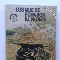 Libros de segunda mano - LOS QUE SE ECHARON AL MONTE , ISIDRO CICERO , EDITORIAL POPULAR , CANTABRIA ,2ª edic- 1977 - 38197606