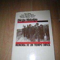 Libros de segunda mano - DIEGO HIDALGO MEMORIA DE UN TIEMPO DIFICIL ELSA LOPEZ,JOSE ALVAREZ JUNCO,MANUEL ESPADAS,CONCHA MU - 38329390