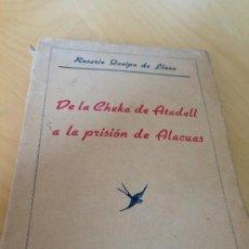Libros de segunda mano: DE LA CHEKA DE ATADELL A LA PRISIÓN DE ALACUAS. SPANISH CIVIL WAR. ROSARIO QUEIPO DE LLANO. Lote 38443467