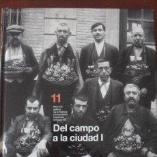 Libros de segunda mano: LA MIRADA DEL TIEMPO, VOLUMEN 11: DEL CAMPO A LA CIUDAD I. EL PAÍS. Lote 55701912
