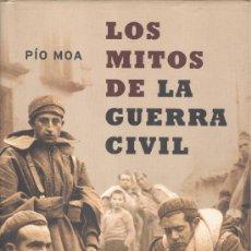 Libros de segunda mano: PÍO MOA. LOS MITOS DE LA GUERRA CIVIL. MADRID, 2003. REPYGC.. Lote 170460696