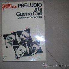 Libros de segunda mano: CUATRO GENERALES. 1: PRELUDIO A LA GUERRA CIVIL. CABANELLAS (GUILLERMO). Lote 38578556