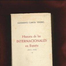 Libros de segunda mano: HISTORIA DE LAS INTERNACIONALES EN ESPAÑA.-1914-1936 TOMO II.-EDICIONES DEL MOVIMIENTO. Lote 38648128