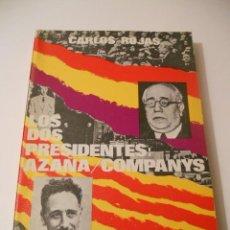Libros de segunda mano: LOS DOS PRESIDENTES AZAÑA Y COMPANYS, GUERRA CIVIL. Lote 38746551