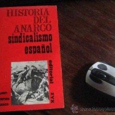 Libros de segunda mano: HISTORIA DEL ANARCO SINDICALISMO ESPAÑOL, JUAN GOMEZ CASAS REF MARX BS2. Lote 38864321