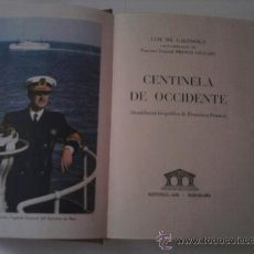 Libros de segunda mano: LIBRO --CENTINELA DE OCCIDENTE- AÑO 1956 - 1ª EDICION. Lote 38891426
