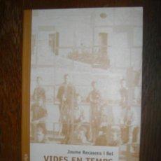 Libros de segunda mano: VIDES EN TEMPS DIFÍCILS. JAUME RECASENS I BEL. ¿2003?. Lote 38979687