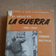 Libros de segunda mano: EL SIGLO XX. LA GUERRA (1936-39). DIAZ-PLAJA (FERNANDO) MADRID, GRÁFICAS FARO, 1963.. Lote 39012290