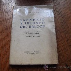 Libros de segunda mano: SACRIFICIO Y TRIUNFO DEL HALCON FEDERICO GARCIA SANCHEZ EDITORIAL ESPAÑOLA SAN SEBASTIAN 1939 1ª E. Lote 39017362