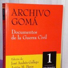 Libros de segunda mano: ARCHIVO GOMÁ, DOCUMENTOS DE LA GUERRA CIVIL. TOMO 1: JULIO-DICIEMBRE DE 1936. . Lote 38948163
