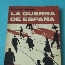 Libros de segunda mano: LA GUERRA DE ESPAÑA. PIETRO NENNI. 2ª EDICIÓN. Lote 39170002