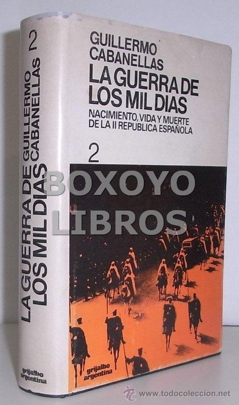 Libros de segunda mano: Guillermo Cabaneñas. La guerra de los mil días. Nacimiento, vida y muerte de la II República español - Foto 2 - 39407684