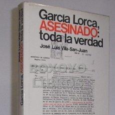 Libros de segunda mano: JOSÉ VILA-SAN-JUAN. GARCÍA LORCA, ASESINADO: TODA LA VERDAD. Lote 39419233