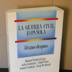 Libros de segunda mano - LA GUERRA CIVIL ESPAÑOLA, 50 años despues.-Manuel Tuñon de Lara - Julio Arostegui - Angel Viñas - Ga - 39627335