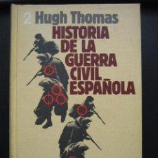 Libros de segunda mano: HISTORIA DE LAGUERRA CIVIL ESPAÑOLA. HUGO THOMAS 1977. Lote 39853232