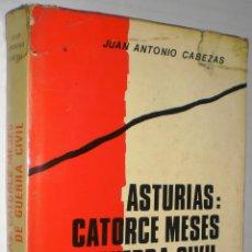 Libros de segunda mano: JUAN ANTONIO CABEZAS: ASTURIAS: CATORCE MESES DE GUERRA CIVIL. MEMORIAS DE LA GUERRA CIVIL ESPAÑOLA.. Lote 95120256