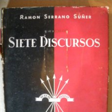 Libros de segunda mano: SIETE DISCURSOS. RAMON SERRANO SUÑER.. Lote 39947994