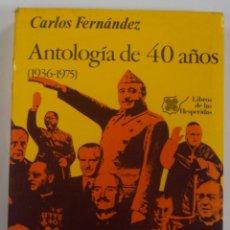 Libros de segunda mano: CARLOS FERNANDEZ: ANTOLOGIA DE 40 AÑOS (1936-1975) ED. DO CASTRO 1983, 1ª ED.. Lote 39948749