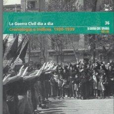 Libros de segunda mano: LA GUERRA CIVIL DÍA A DÍA, CRONOLOGÍA E ÍNDICES, 1936-1939, Nº 36, BIBLIOTECA EL MUNDO 2005. Lote 132173263