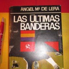 Libros de segunda mano: LAS ULTIMAS BANDERAS ANGEL MARIA DE LERA PREMIO PLANETA. Lote 54203894