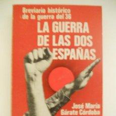 Libros de segunda mano: LA GUERRA DE LAS DOS ESPAÑAS, GUERRA CIVIL. Lote 40020946