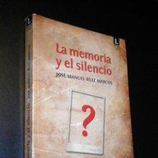 Libros de segunda mano: LA MEMORIA Y EL SILENCIO NOVELA HISTORICA SOBRE LA GUERRA CIVIL ASTURIAS / JOSE MANUEL RUIZ MARCOS. Lote 40030863